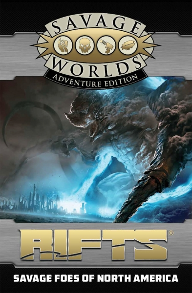 Savage Worlds RPG: (Rifts) Savage Foes of North America (Adventure Edition)
