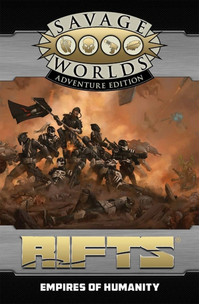 Savage Worlds RPG: (Rifts) North America - Empires of Humanity (Adventure Edition)