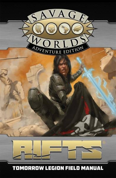Savage Worlds RPG: (Rifts) North America - Tomorrow Legion Field Manual (Adventure Edition)
