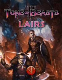 Dungeons & Dragons RPG: Tome Of Beasts 2 - Lairs