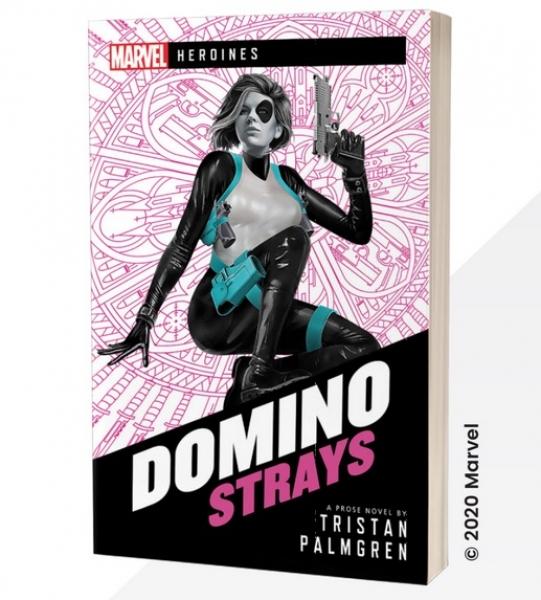 Marvel Heroines: : Domino - Strays [Novel]