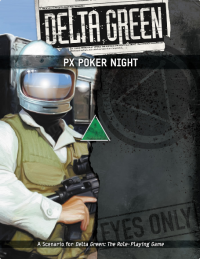Delta Green RPG: PX Poker Night
