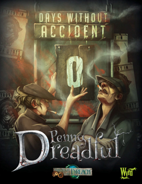 Through The Breach RPG: (Penny Dreadful) Days without Accident