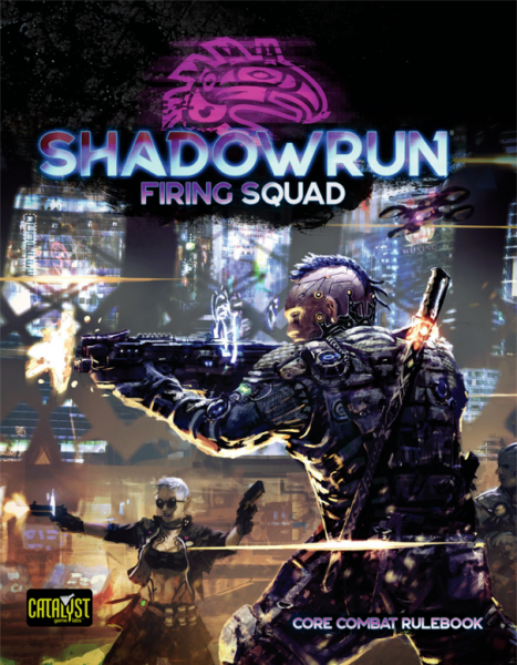 Shadowrun RPG 6th Edition: Firing Squad