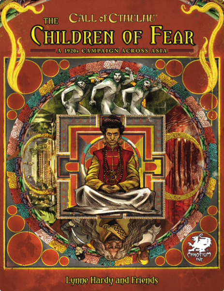 Call Of Cthulhu: Children of Fear - A 1920's Campaign Across Asia (HC)