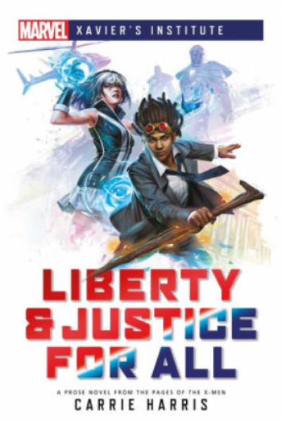 Marvel: Xavier's Institute - Liberty & Justice for All [Novel]
