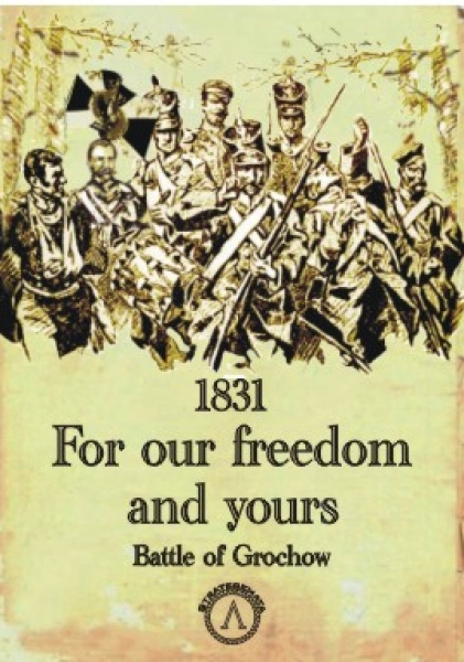 1831: For our freedom and yours - Battle of Grochow