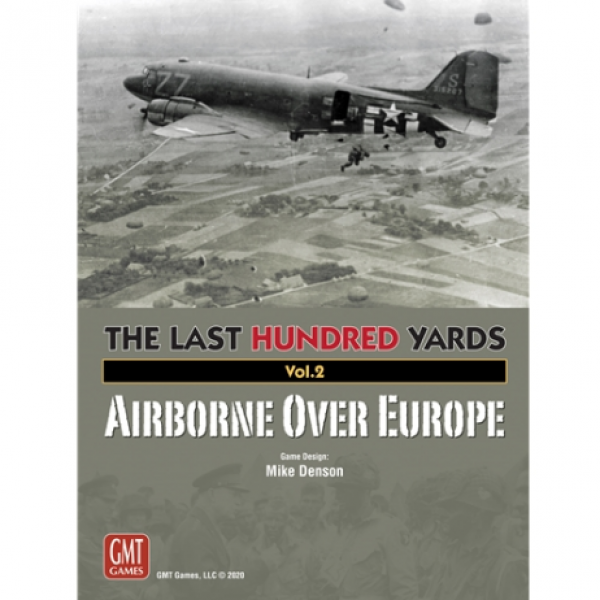 The Last Hundred Yards Volume 2: Airborne Over Europe