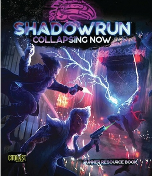 Shadowrun RPG 6th Edition: Collapsing Now