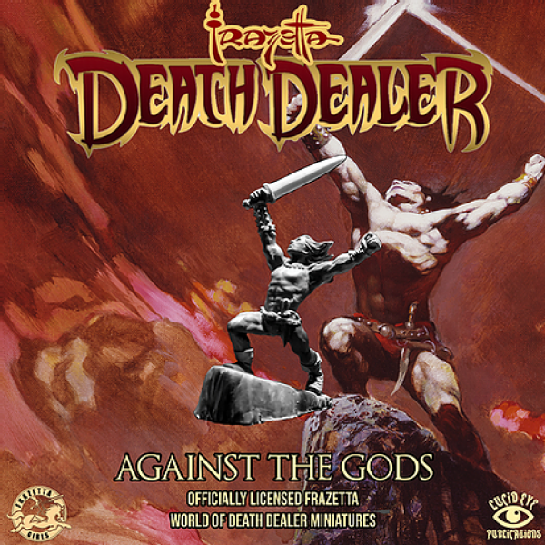 Lucid Eye: Frazetta World of Death Dealer - Against The Gods