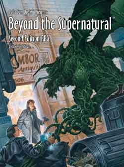 Beyond the Supernatural RPG 2nd Edition