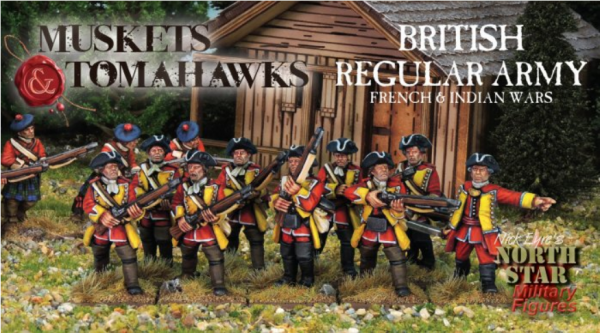 Muskets & Tomahawks: British Regular Army - French & Indian War