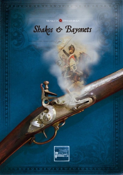 Muskets & Tomahawks: Shakos & Bayonets Supplement