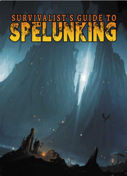 D&D 5th Edition: Survivalist's Guide to Spelunking (5E)