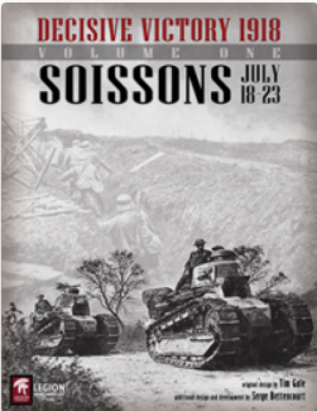 Decisive Victory 1918: Soissons July 18-23