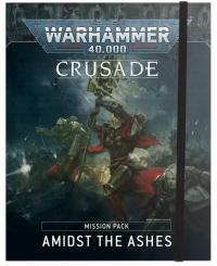 WH40K: Crusade Mission Pack - Amidst the Ashes