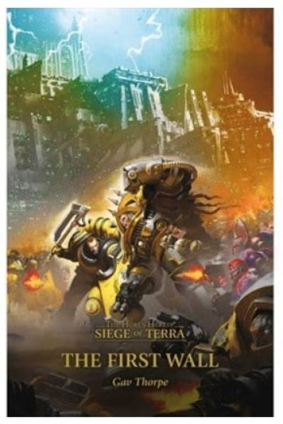 Warhammer 40K: (Novel) Horus Heresy Siege of Terra - The First Wall