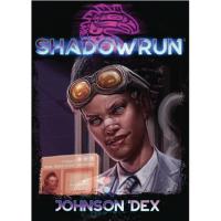 Shadowrun RPG 6th Edition: Johnson 'Dex