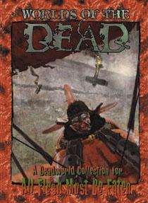 All Flesh Must Be Eaten: Worlds of the Dead Collection