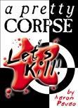 Let's Kill 2: A Pretty Corpse