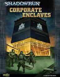 Shadowrun RPG 4th Edition: Corporate Enclaves