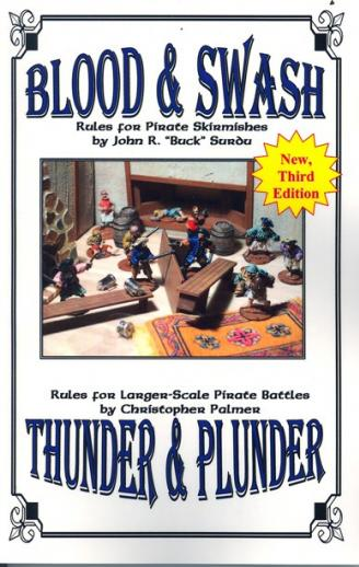 Blood and Swash/Thunder and Plunder (3rd Edition): Rules for Pirate Battles & Skirmishes