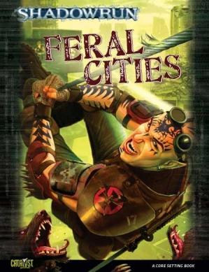 Shadowrun RPG 4th Edition: Feral Cities