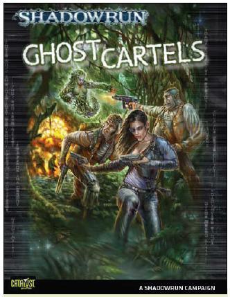 Shadowrun RPG 4th Edition: Ghost Cartels