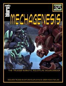 True20 RPG: Mechagenesis - The True20 Robotic Roleplay Sourcebook