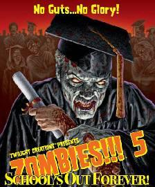 Zombies!!! 5: School's Out Forever! - 2nd Edition