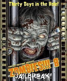 Zombies!!! 8: Jailbreak!