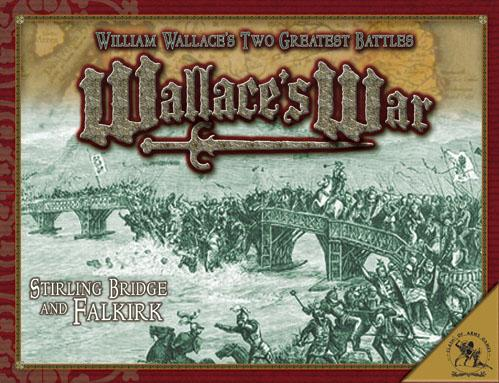 Wallace's War: Stirling Bridge and Falkirk