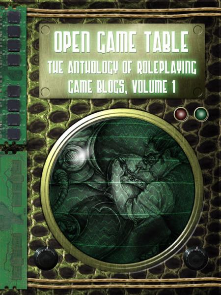 Open Game Table: The Anthology of Roleplaying Game Blogs, Vol. 1