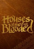 Houses of the Blooded RPG