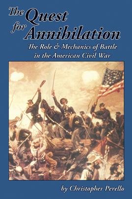 Quest For Annihilation: The Role & Mechanics of Battle in the American Civil War HC