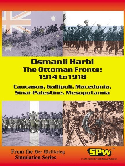 Der Weltkrieg: Osmanli Harbi The Ottoman Fronts 1914-1918