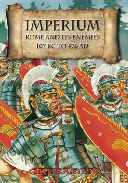 Crusader Publishing - Imperium: Rome and its Enemies (107BC to 476AD)