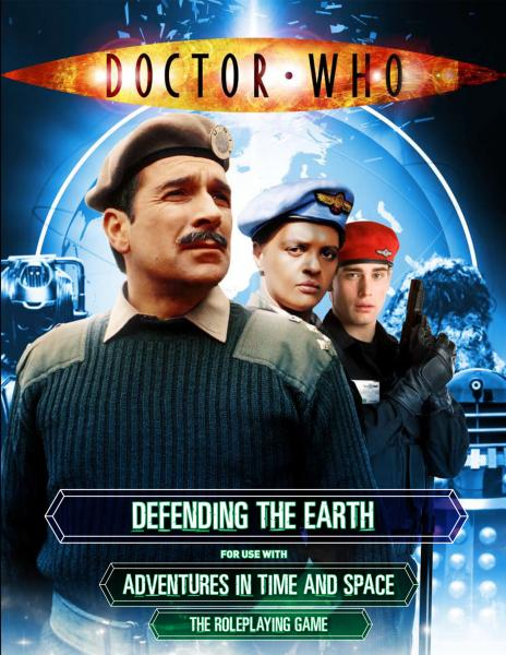 Doctor Who RPG: Defending the Earth - The UNIT Sourcebook