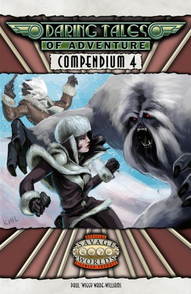 Savage Worlds RPG: Daring Tales of Adventure Compendium 4