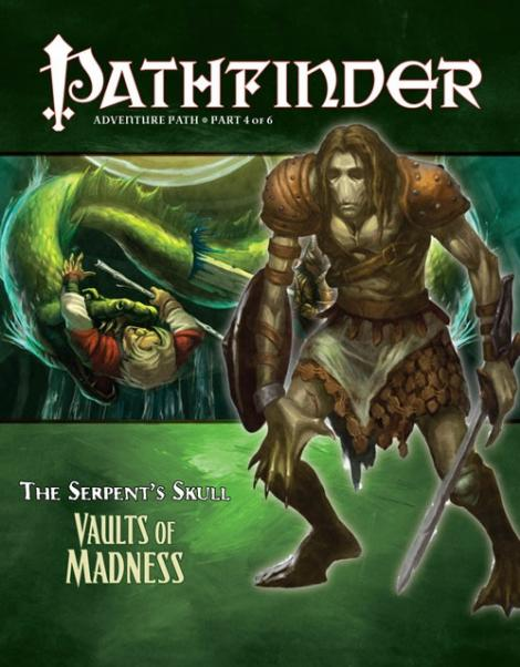 Pathfinder Adventure Path #40: Vaults of Madness (The Serpent's Skull 4 of 6) (PFRPG)