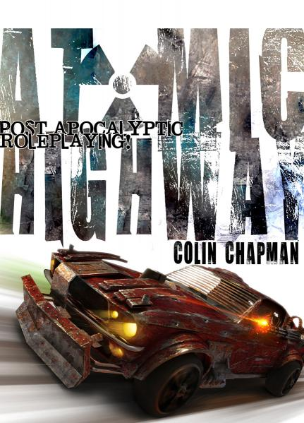 Atomic Highway RPG: Post Apocalyptic Roleplaying