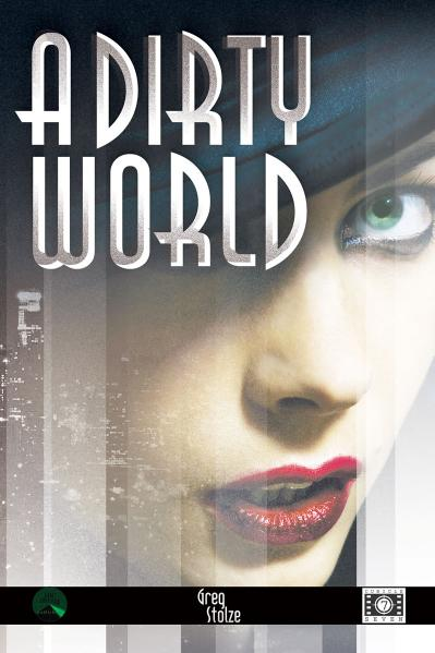 A Dirty World: A Film Noir Roleplaying Game