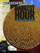 Shadowrun RPG 4th Edition: Dawn of the Artifacts - Darkest Hour
