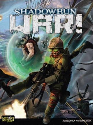 Shadowrun RPG 4th Edition: War!