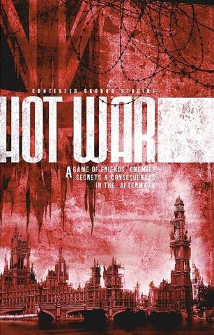 Hot War RPG: A Game of Friends, Enemies, Secrets & Consequences in the Aftermath