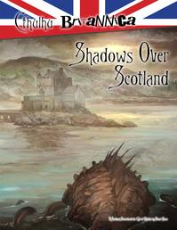 Cthulhu Britannica: Shadows over Scotland