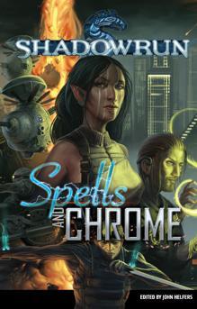 Shadowrun RPG 4th Edition: Spells and Chrome (PB) [Novel]