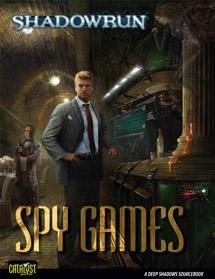 Shadowrun RPG 4th Edition: Spy Games