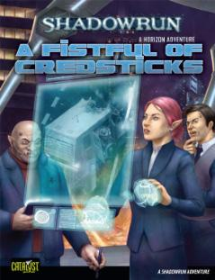 Shadowrun RPG 4th Edition - A Fist Full of Credsticks: Horizon 1