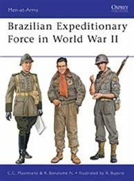 [Men-At-Arms #464] Brazilian Expeditionary Force In World War II